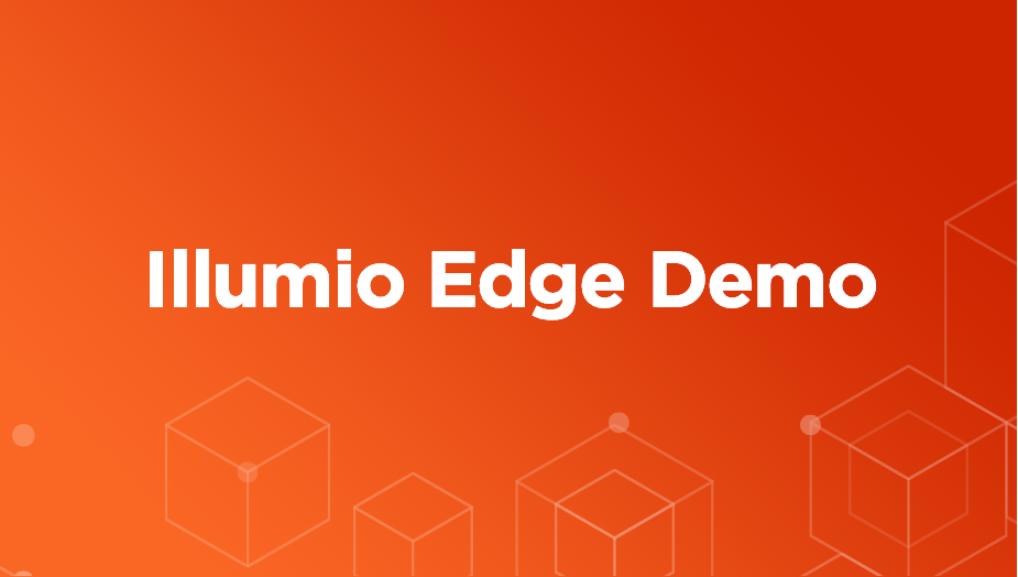 Illumio_Edge_Demo_Video_Thumbnail