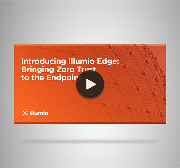2-Illumio_Edge_Introduction_Webinar_RC_Video_Thumbnail_600x560